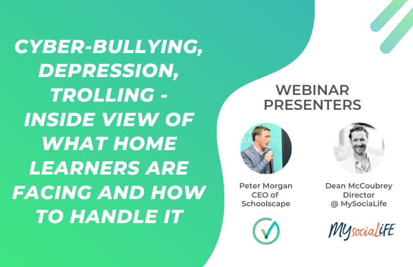 Webinar: Cyber-bullying, Depression, Trolling - Inside View of What Home Learners are Facing and How to Handle It